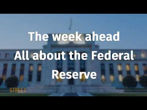The week ahead  All about the Federal Reserve