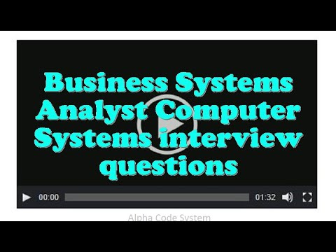 Business Systems Analyst Computer Systems interview questions