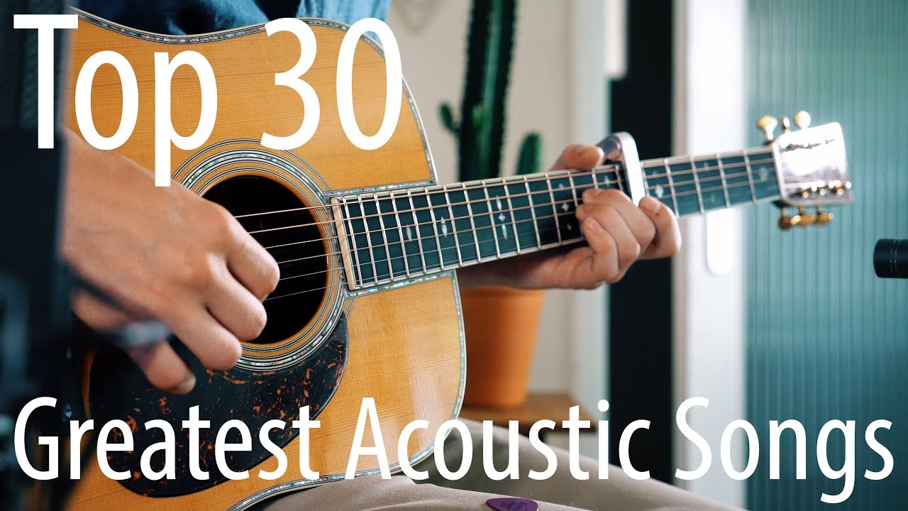 Top 30 Songs For Acoustic Guitar Youtube
