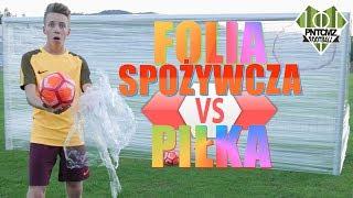 Bramka z folii spożywczej VS Piłka!!   PNTCMZ