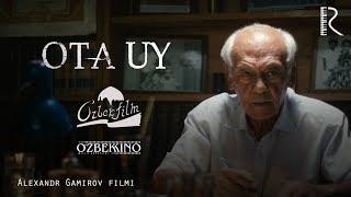 Ota uy (o'zbek film) | Ота уй (узбекфильм) 2017