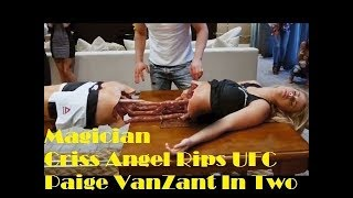 Magician Criss Angel Rips UFC Paige VanZant In Two using psychic