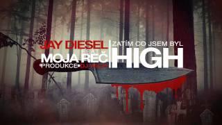Jay Diesel feat. Moja Reč - Zatím co jsem byl high (prod. DJ Wich)