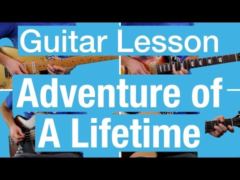 ► Coldplay - Adventure Of A Lifetime - Guitar Lesson / Tutorial - FREE Sheet Music