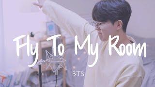 BTS(방탄소년단) - 내 방을 여행하는 법(Fly To My Room) Cover