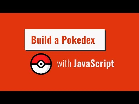 Build A Pokedex With Vanilla HTML, CSS, And JavaScript