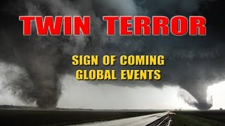 Twin Tornadoes - The Bible Warning to USA & Mankind