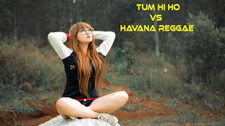 Download Video DJ TERBARU 2018    TUM HI HO VS HAVANA REGGAE - 2018    FULL BASS MP3 3GP MP4