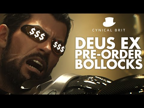 Deus Ex Pre-order Bollocks - Total Biscuit