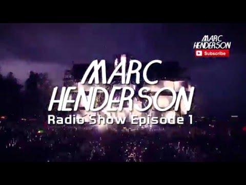 "Marc Henderson Presents: ""Marc Henderson Radio Show Episode #1"""