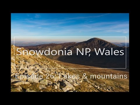 Snowdonia National Park, Wales - Episode 26: Lakes and mountains