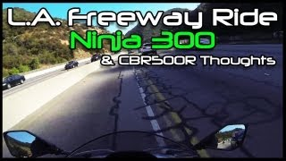 Ninja 300 on L.A. Freeways; CBR500R Thoughts...
