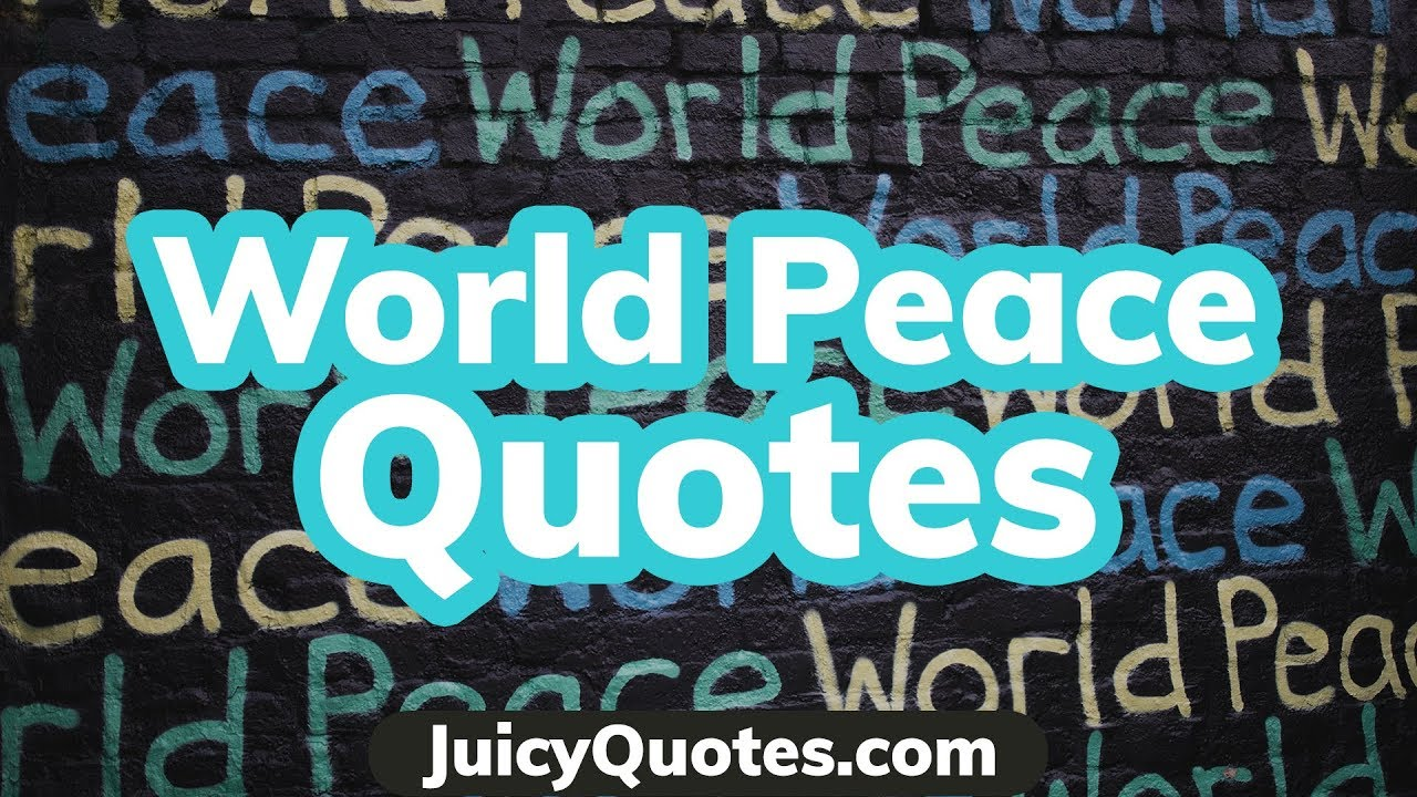 World Peace Quotes And Sayings Youtube