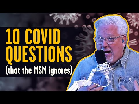 Why is the MSM ignoring these 10 QUESTIONS about COVID 19?