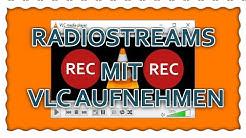 Radiostreams mit VLC Player aufnehmen