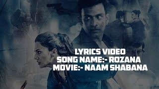 Rozana Lyrics Song   Naam Shabana   Akshay Kumar,Taapsee Pannu I Shreya Ghoshal& Rochak Kohli