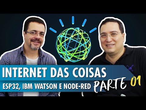 Internet das Coisas: ESP32, IBM Watson e Node-Red