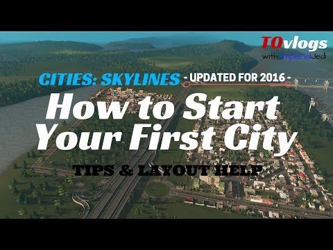 Cities: Skylines - How to Start Your First City [UPDATED TUTORIAL for 2016]