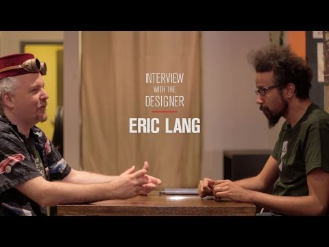 Interview with the Designer: Eric Lang