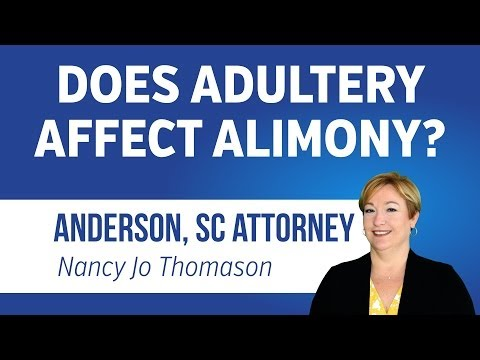 Does Adultery Affect Alimony In South Carolina? | Anderson SC Divorce Attorney | 864-226-7222