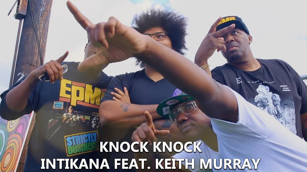 Knock Knock [Music Video] - Intikana feat. Keith Murray