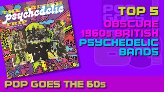 BRITISH PSYCHEDELIA - 5 Obscure Bands | #017
