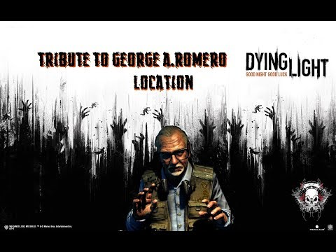 Dying Light New George Romero tribute easter egg location