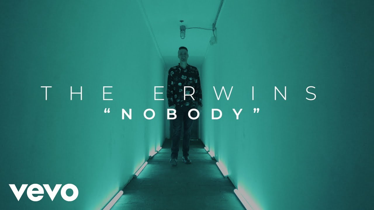 The Erwins - Nobody (Official Music Video)