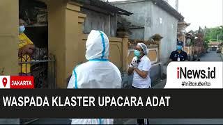 Waspada Klaster Upacara Adat di Kabupaten Gianyar  Bali
