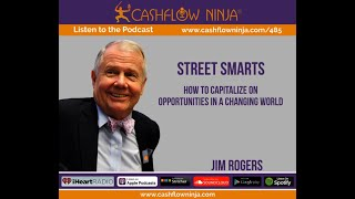 485: Jim Rogers: How To Capitalize On Opportunities In A Changing World