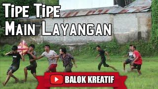 Tipe-Tipe Main Layangan - KOMEDI BALOK KREATIF
