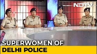 Meet The 'Superwomen' Of Delhi Police