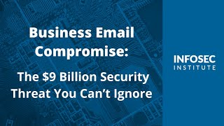 Business Email Compromise: The $9 Billion Security Threat You Can't Ignore