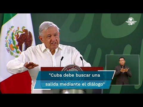 Ante protestas, AMLO ofrece envío de medicamentos y alimentos a Cuba