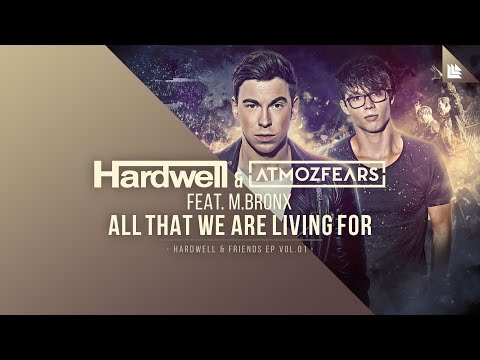 Hardwell, Atmozfears & M.BRONX - All That We Are Living For (Instrumental Mix)