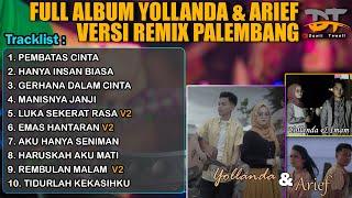 FULL ALBUM YOLLANDA & ARIEF VERSI REMIX PALEMBANG 2021