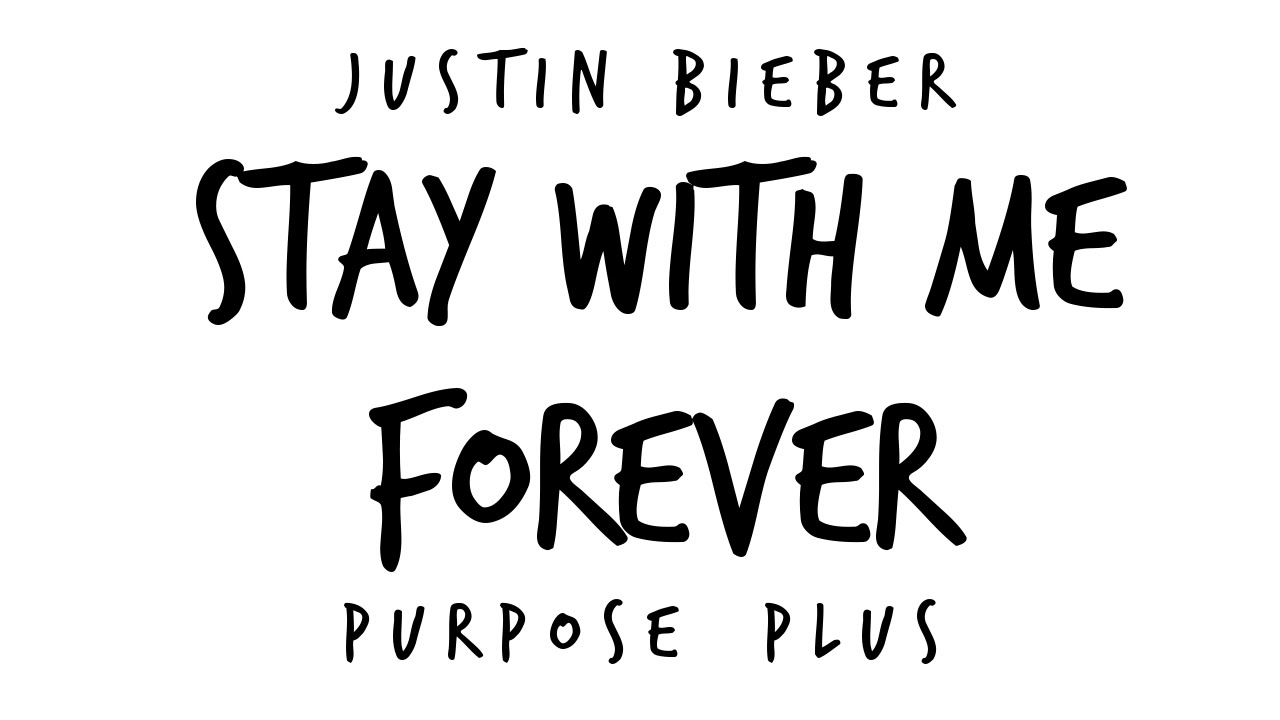 justin-bieber-stay-with-me-forever-new-song-2016-purspose-plus-justin-bieber