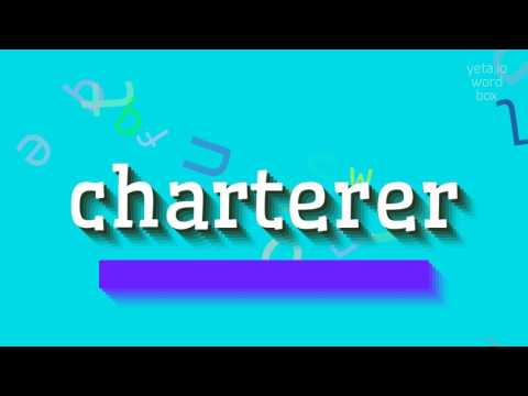 "How to say ""charterer""! (High Quality Voices)"