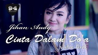 """Cinta Dalam Do'a - Jihan Audy """"LIRIK"""" ROSABELLA"""