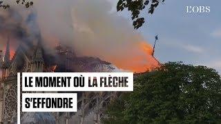 Incendie à Notre-Dame de Paris : les images de la flèche qui s'effondre