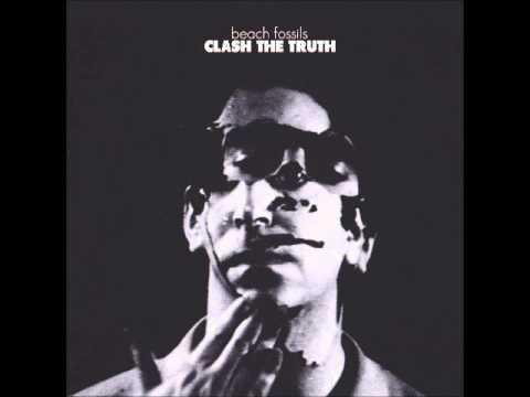 Beach Fossils - Clash The Truth (Full Album)
