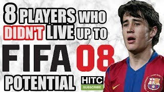 8 Players Who Didn't Live Up To Their FIFA 08 Potential
