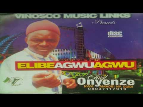 Onyenze Nwa Amobi - Elibe Agwu Agwu (FULL ALBUM) Nigerian Highlife Music