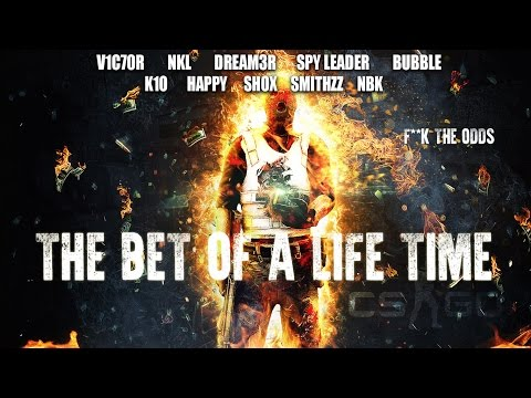 CS:GO The Bet of a Life Time