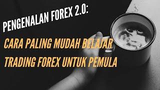 Pengenalan Forex 2.0 : Cara Paling Mudah Belajar Trading Forex Untuk Pemula