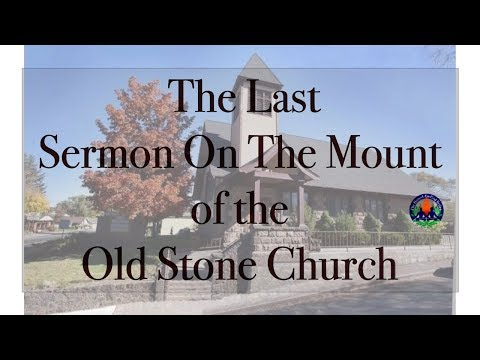 The Last Sermon On The Mount of The Old Stone Church
