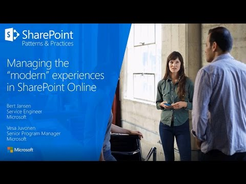 PnP Webcast - Managing modern experiences in SharePoint Online