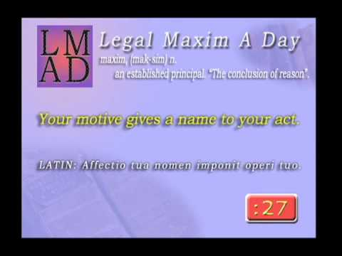 "Legal Maxim A Day - May 12th 2013 - ""Your motive gives a name..."""