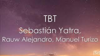 Sebastián Yatra, Rauw Alejandro, Manuel Turizo - TBT (Letra).mp3