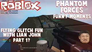 Roblox Phantom Forces Funny Moments - Flying glitch fun w/ Lian John! (Part 1?)